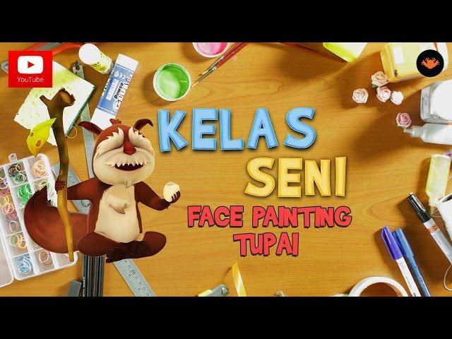 Kelas Seni EP03 - Face Painting : Tupai [HD]