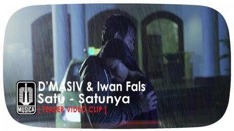 D'MASIV & Iwan Fals - Satu - Satunya [Teaser Video Clip]