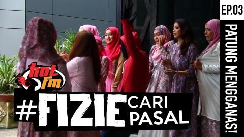 Fizie Cari Pasal (Ep.03) - Patung Mengganas