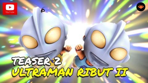 Teaser 2: Upin & Ipin Musim 9 - Ultraman Ribut II