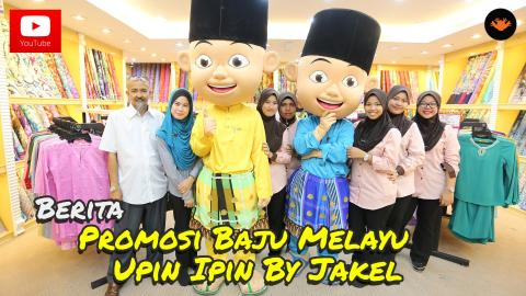 Berita EP81 - Promosi Baju Melayu Upin & Ipin by JAKEL