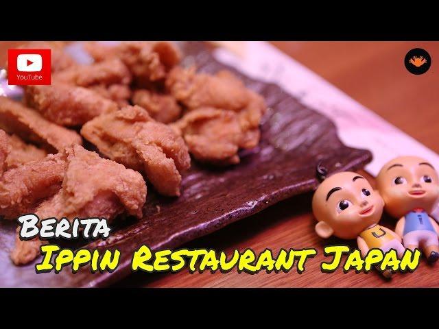 Berita EP70 : Ippin Restaurant Japan [HD]