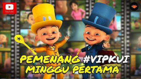 Pemenang #VIPKUI Minggu 1