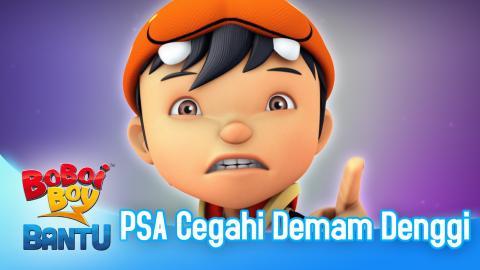 BoBoiBoy Bantu: PSA Cegahi Denggi