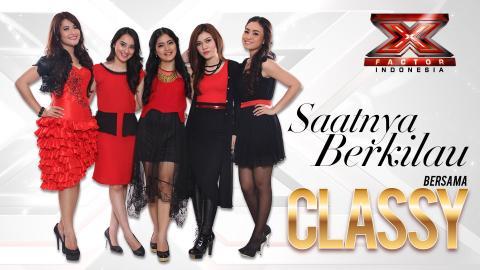 TRANSFORM X - Saatnya Berkilau bersama Classy di X Factor Indonesia 2015