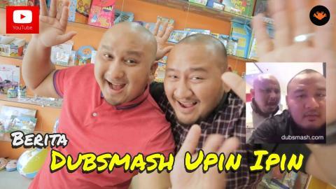 Berita EP75 : Dubsmash Upin Ipin [HD]