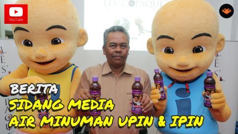 Berita EP84 - Sidang Media Air Minuman Upin & Ipin