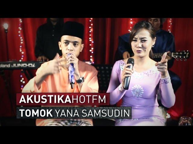 TOMOK & YANA SAMSUDIN - KISAH KITA #HotTV