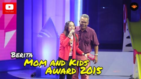 Berita EP98 - Mom and Kids Award 2015 [HD]