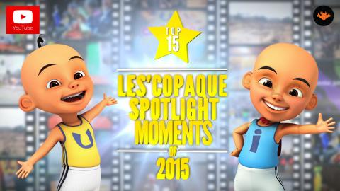 Top15 : Les' Copaque Highlight Moments of 2015